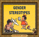 Gender stereotypes -  ESL power-point conversation for adults and young adults
