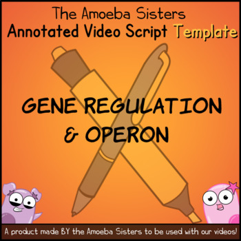 Gene Regulation and Operon Video Script TEMPLATE by Amoeba Sisters