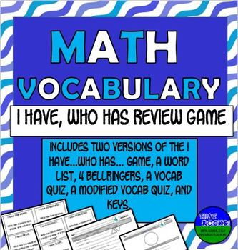 Math Vocabulary I Have...Who Has...Review Game, Bellringers, and Quiz