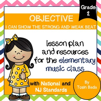 General Music 2nd Grade Lesson #3 {I Can Show the Strong and Weak Beat}