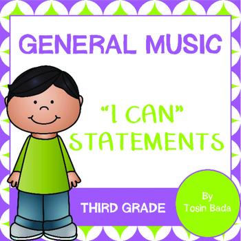 "General Music 3rd Grade ""I Can"" Statements"