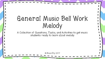 General Music Bell Work: Melody