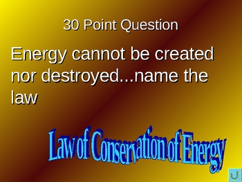 General Science Final Review Jeopardy Game #2 (Energy)