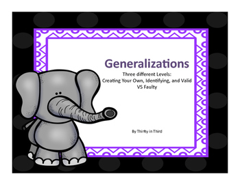 Generalizations: Creating, Identifying, and Deciding Valid or Faulty