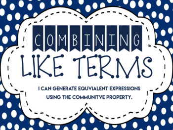 Generate Equivalent Expressions by {Combining Like Terms}