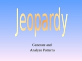 Generate and Analyze Patterns Jeopardy