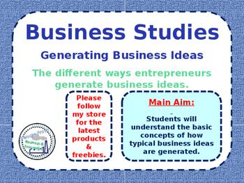Generating Business Ideas & Entrepreneurs - Sources of Ide