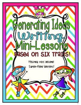 Generating Writing Ideas Mini-Lessons (Based on Six Traits)