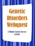 Genetic Disorders Webquest