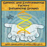 Genetic & Environmental Factors Influencing Growth: NGS MS-LS1-5