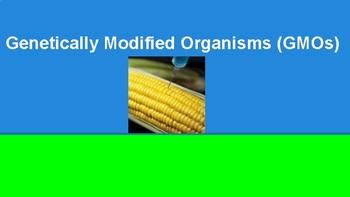 Genetically Modified Organisms (GMO) Presentation