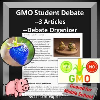 Genetically Modified Organisms Student Debate -- 3 Article + Debate Organizer