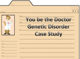 Genetics Case Study-You Be the Doctor