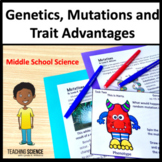 Genetics, Mutations and Trait Advantages NGSS MS LS3-1 and MS LS3-2