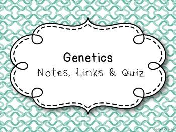 Genetics Notes, Links & Quiz