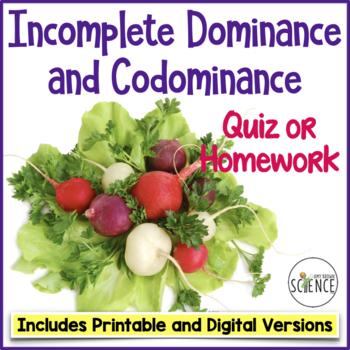Genetics Quiz:  Incomplete Dominance and Codominance
