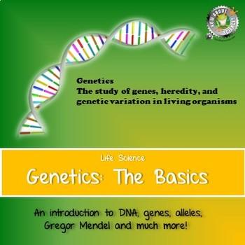 Life Science:  Genetics:  The Basics