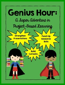 Genius Hour: A Super Adventure in Project Based Learning