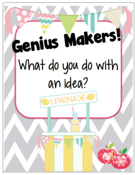 Genius Makers What do you do with an Idea?