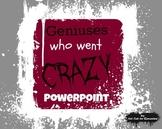 Geniuses Who Went Crazy Powerpoint