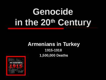 Genocide in the 20th Century - Armenians in Turkey