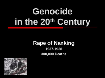 Genocide in the 20th Century - Rape of Nanking