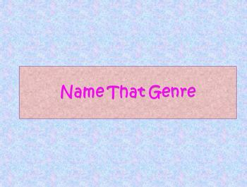Genre Powerpoint : Name That Genre