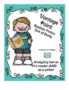 Realistic Fiction Unit of Study: Genre Vantage Point for Reading and Writing