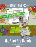 Gentleness: Fruit of the Spirit Activity Book & Lesson Plan