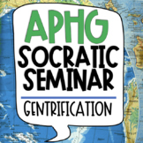 Gentrification Socratic Seminar for the AP Human Geography