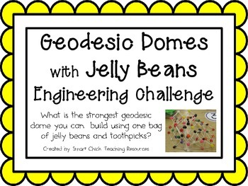 Geodesic Domes w/ Jelly Beans: Engineering Challenge Project ~ STEM Activity!