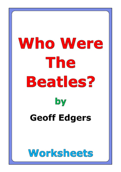 """Geoff Edgers """"Who Were The Beatles?"""" worksheets"""