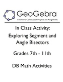Geogebra Activity - Exploring Segment and Angle Bisectors