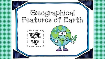 Geographical Features of Earth - PowerPoint and Activities