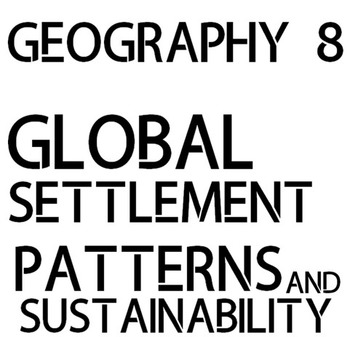 Geography 8 - Global Settlement Inquiry Unit *NEW ONTARIO CURRICULUM*