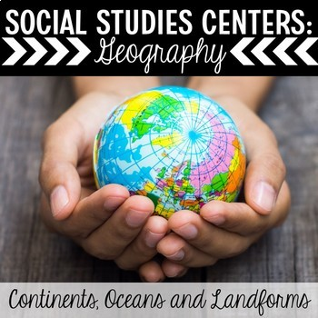 Geography Centers: Continents, Landforms and Oceans
