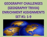 Geography Challenges (Geography Trivia) Enrichment Assignm