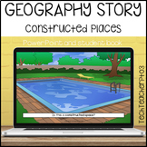 Geography Story Constructed Spaces Built and Man made places