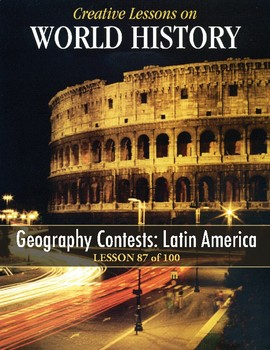 Geography Contests: Latin America WORLD HISTORY LESSON 87/100, 3 Fun Contests!