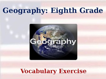 Geography - Eighth Grade - Vocabulary Exercise