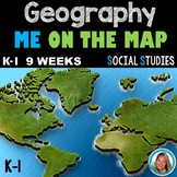 Geography Kindergarten and 1st Grade - ME ON THE MAP BOOK - 9 WEEKS