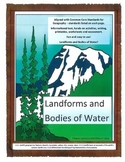 Geography - Landforms and Bodies of Water - Aligned with Common Core