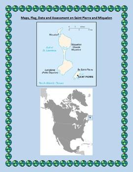 Geography Maps, Flag, Assessment on Saint Pierre Miquelon  - Data Analysis