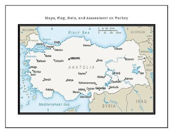 Turkey Geography Maps, Flag, Data, Assessment- Map Skills and Data Analysis