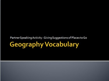 Geography : Partner speaking activity (giving suggestions of places to go)