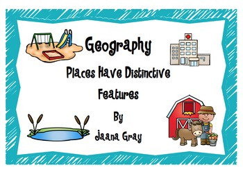 Geography - Places have Distinctive Features