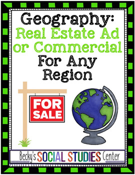 Geography Project: Create a Real Estate Ad or Commercial