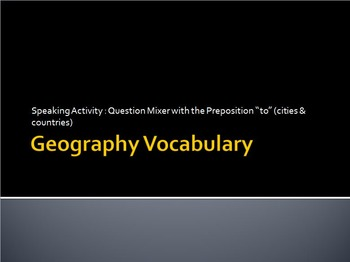 """Geography : Question Mixer Speaking Activity with the Preposition """"TO"""""""