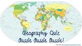 Geography Quiz - Aussie Aussie Aussie