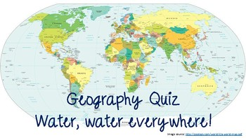 Geography Quiz - Water, water everywhere